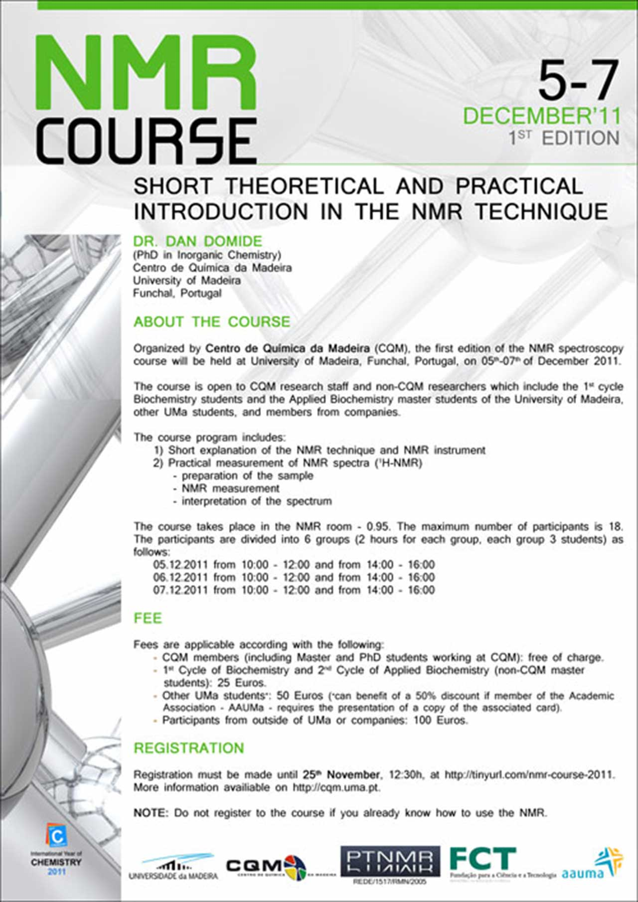 "1st Edition of NMR course: ""short theoretical and practical introduction in the nmr technique (15 participants)"" poster"