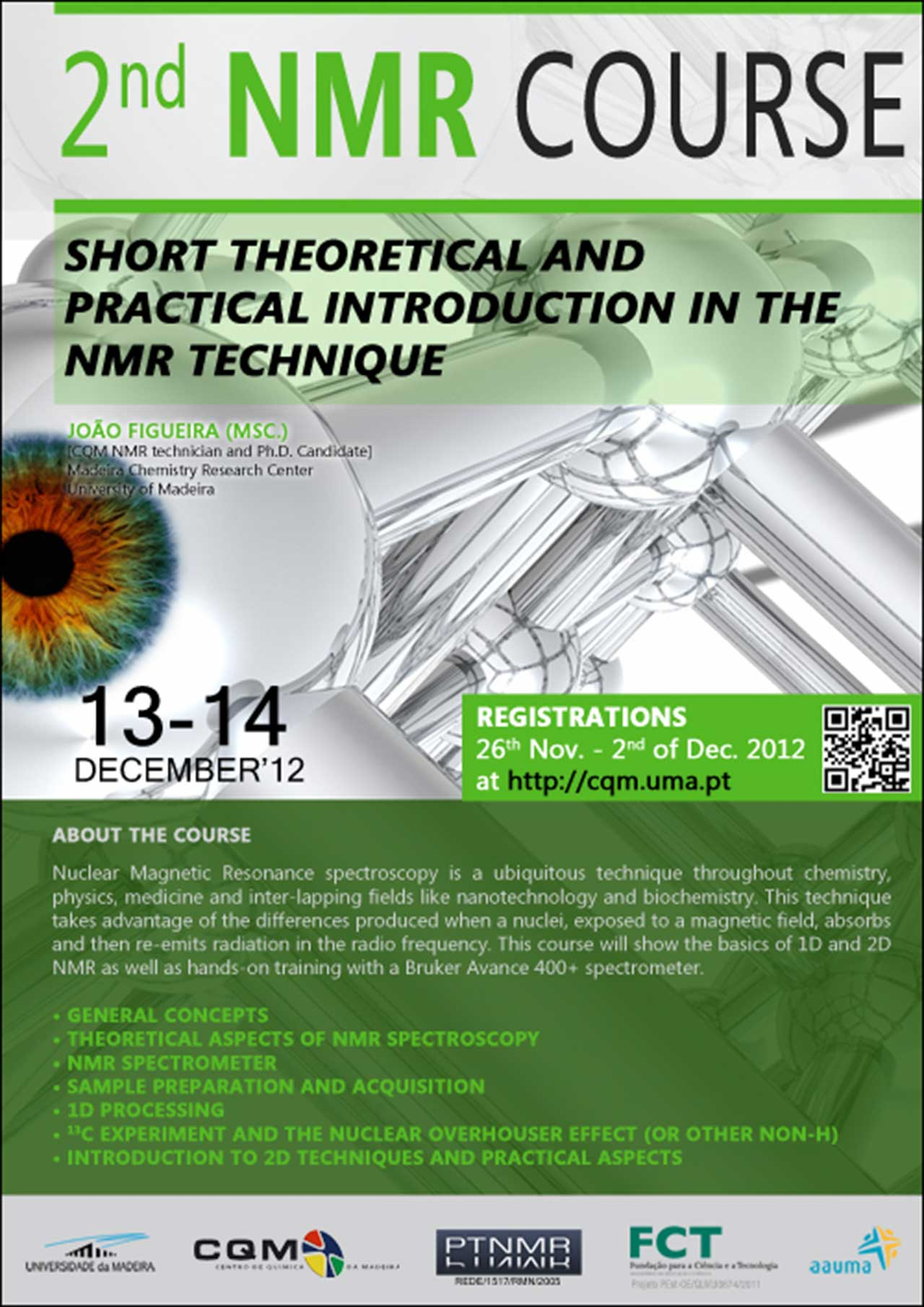 "2nd Edition of NMR course: ""short theoretical and practical introduction in the NMR technique (25 participants)"" poster."