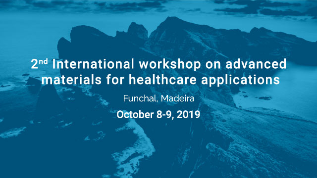 2nd International workshop on advanced materials for healthcare applications