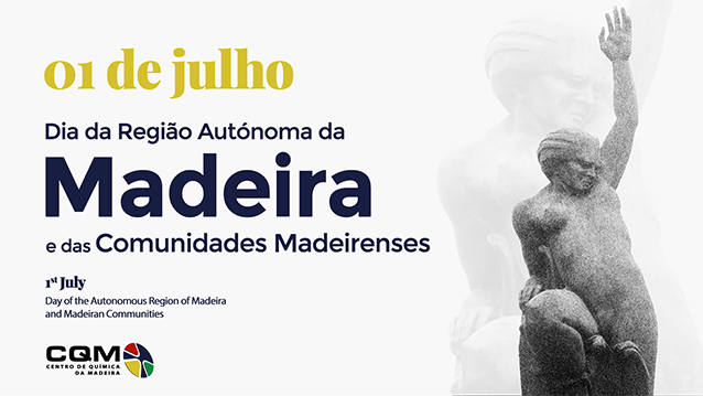 1st of July - Day of the Autonomous Region of Madeira and Madeiran Communities